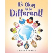 It's Okay to Be Different!/Shirley White