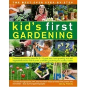 The Best-Ever Step-By-Step Kid's First Gardening: Fantastic Gardening Ideas for 5 to 12 Year-Olds, from Growing Fruit and Vegetables and Fun with Flow, Paperback