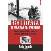 Securitatea si vanzarea evreilor. Istoria acordurilor secrete dintre Romania si Israel (eBook)