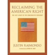 Reclaiming the American Right: The Lost Legacy of the Conservative Movement, Paperback