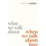 What We Talk About When We Talk About Love