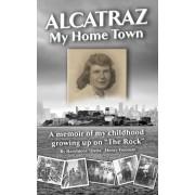 "Alcatraz: My Home Town: A memoir of my childhood growing up on ""The Rock"", Paperback/Haroldene Freeman"