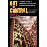 Out of Control: The New Biology of Machines, Social Systems, and the Economic World, Paperback