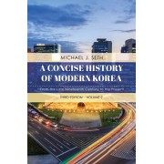 Concise History of Modern Korea. From the Late Nineteenth Century to the Present, Paperback/Michael J. Seth