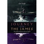 Journey on the James: Three Weeks Through the Heart of Virginia, Paperback/Earl Swift