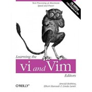 Learning the vi and Vim Editors, Paperback/Arnold Robbins