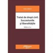 Tratat de drept civil. Succesiunile si liberalitatile