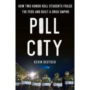 Pill City: How Two Honor Roll Students Foiled the Feds and Built a Drug Empire, Hardcover