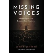 Missing Voices: Learning to Lead beyond Our Horizons, Paperback/John E. Johnson