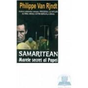 Samaritean marele secret al papei - Philippe Van Rjndt