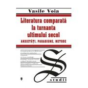 Literatura comparata la turnanta ultimului secol. Anxietati, paradigme, metode (eBook)