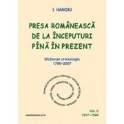 Presa romaneasca de la inceputuri pina in prezent. Dictionar cronologic 1790-2007 (Vol. II, 1917-1944)/I. Hangiu