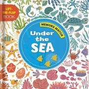 Memory Match: Under the Sea: A Lift-The-Flap Book/Anne Paradis