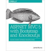 ASP.NET MVC 5 with Bootstrap and Knockout.Js: Building Dynamic, Responsive Web Applications, Paperback