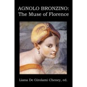 Agnolo Bronzino: The Muse of Florence