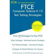 FTCE Computer Science K-12 - Test Taking Strategies: FTCE 005 Exam - Free Online Tutoring - New 2020 Edition - The latest strategies to pass your exam, Paperback/Jcm-Ftce Test Preparation Group