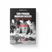 Sub povara marilor decizii (editia a III-a) Romania si geopolitica marilor puteri/Constantin Corneanu