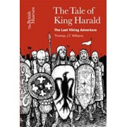 Tale of King Harald: The Last Viking Adventure, Paperback/Thomas Williams