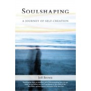 Soulshaping: A Journey of Self-Creation, Paperback