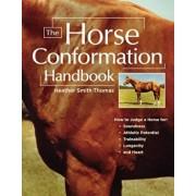The Horse Conformation Handbook, Paperback/Heather Smith Thomas