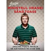 Jamie, ministrul hranei sanatoase. Oricine poate invata sa gateasca in 24 de ore/Jamie Oliver