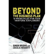 Beyond the Business Plan by S. Bridge & C. Hegarty