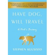 Have Dog, Will Travel: A Poet's Journey with an Exceptional Labrador