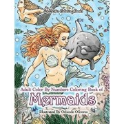 Adult Color by Numbers Coloring Book of Mermaids: Mermaid Color by Number Book for Adults for Stress Relief and Relaxation, Paperback/Zenmaster Coloring Books
