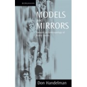 Models and Mirrors - Towards an Anthropology of Public Events (Handelman Don)(Paperback) (9781571811653)