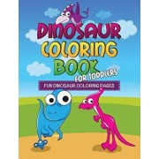 Dinosaur Coloring Book for Toddlers: Fun Dinosaur Coloring Pages, Paperback/Speedy Publishing LLC