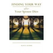 Finding Your Way After Your Spouse Dies, Paperback