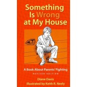 Something Is Wrong at My House: A Book about Parents' Fighting, Paperback