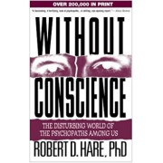 Without Conscience: The Disturbing World of the Psychopaths Among Us, Paperback/Robert D. Hare
