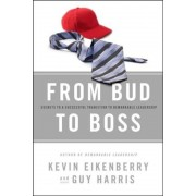From Bud to Boss: Secrets to a Successful Transition to Remarkable Leadership, Hardcover