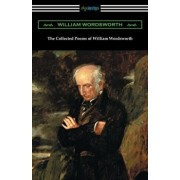 The Collected Poems of William Wordsworth: (with an Introduction by John Morley), Paperback/William Wordsworth