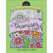 Color the Promises of God: An Adult Coloring Book for Your Soul, Paperback/Lori Siebert