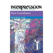 First Corinthians: Interpretation: A Bible Commentary for Teaching and Preaching, Hardcover/Richard Hays
