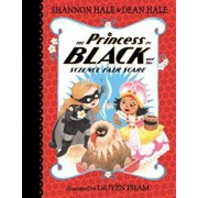 The Princess in Black and the Science Fair Scare, Hardcover/Shannon Hale