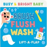Brush Flush Wash: A Chunk Lift a Flap Board Book, Hardcover/Scarlett Wing
