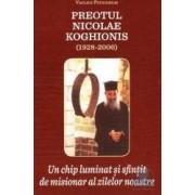 Preotul Nicolae Koghionis un chip luminat si sfintit de misionar al zilelor noastre - Vasilios Petrolekas