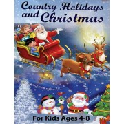 Country Holidays and Christmas: A Coloring Book for Kids Ages 4-8, Boys or Girls with beautiful & charming country scenes during the winter holidays a, Paperback/Ss Publications
