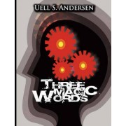 Three Magic Words by Uell Stanley Anderson
