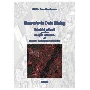 Elemente de data mining. Tehnici si aplicatii pentru imagini satelitare si analiza limbajelor naturale