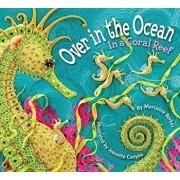 Over in the Ocean: In a Coral Reef, Paperback/Marianne Berkes