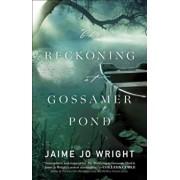 The Reckoning at Gossamer Pond, Paperback/Jaime Jo Wright