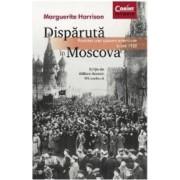Disparuta in Moscova - Marguerite Harrison