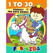 1 to 30 Connect the Dots Books for Kids: Activity Book for Boy, Girls, Kids Ages 2-4,3-5,4-8 Connect the Dots, Coloring Book, Dot to Dot/Preschool Learning Activity Designer