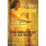 The Teachings of Ptahhotep: Or, the Instruction of Ptah-Hotep and the Instruction of Ke'gemni: The Oldest Books in the World, Paperback