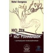 Nici zen Nici psihanaliza - Matei Georgescu