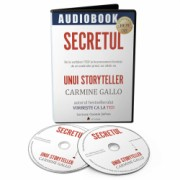 Secretul unui storyteller- De la vorbitori TED la businessmeni faimosi audiobook- autor Carmine Gallo